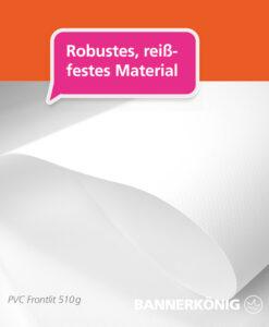 PVC Banner Frontlit aus robustem und reissfestem 510g schwerem Material