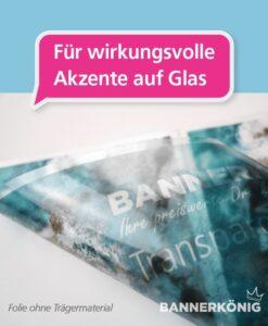 Transparente Folie – Wirkung auf Glas | BANNERKÖNIG