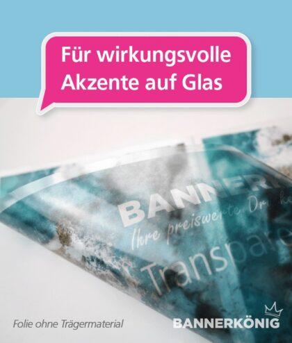 Transparente Folie – Wirkung auf Glas   BANNERKÖNIG