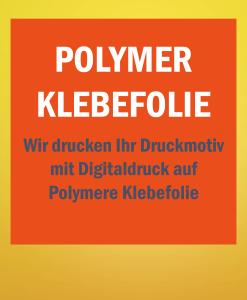 Polymer Folie mit Digitaldruck   BANNERKÖNIG