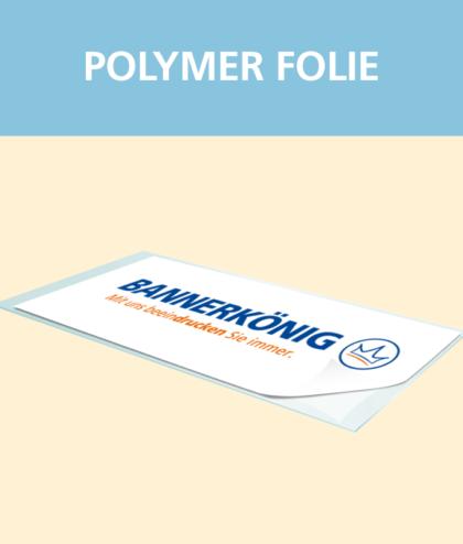 Polymer Folie | BANNERKÖNIG