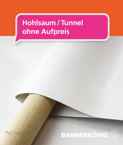 PVC Banner – Hohlsaum | BANNERKÖNIG