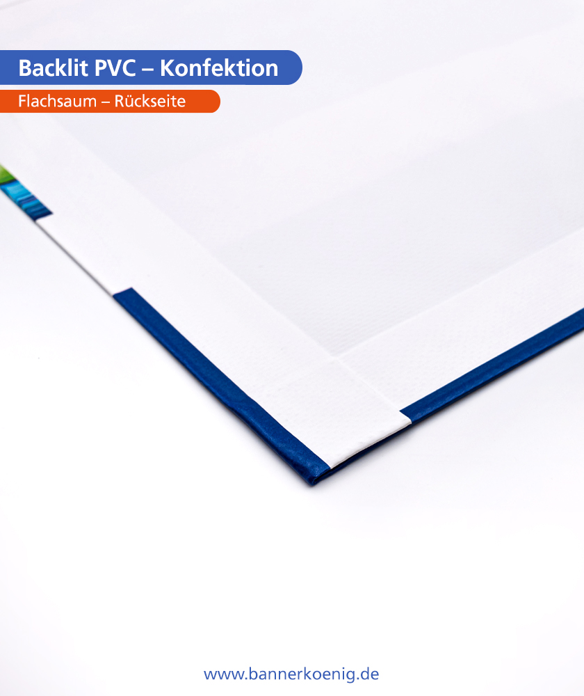 Backlit PVC – Konfektion Flachsaum, Rückseite
