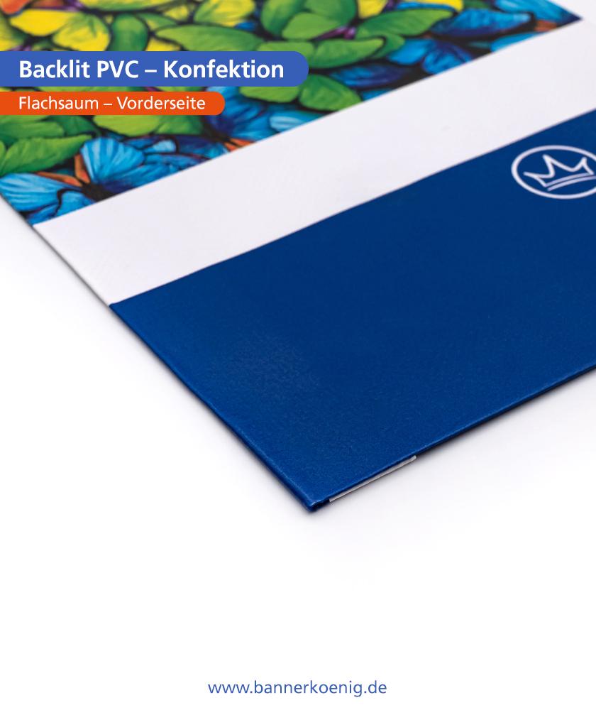 Backlit PVC – Konfektion Flachsaum, Vorderseite