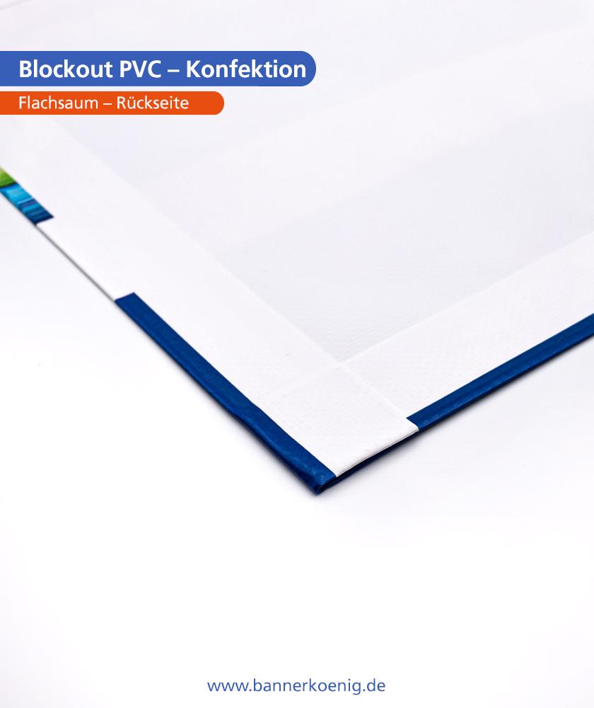 Blockout PVC – Konfektion Flachsaum, Rückseite (einseitiger Druck)