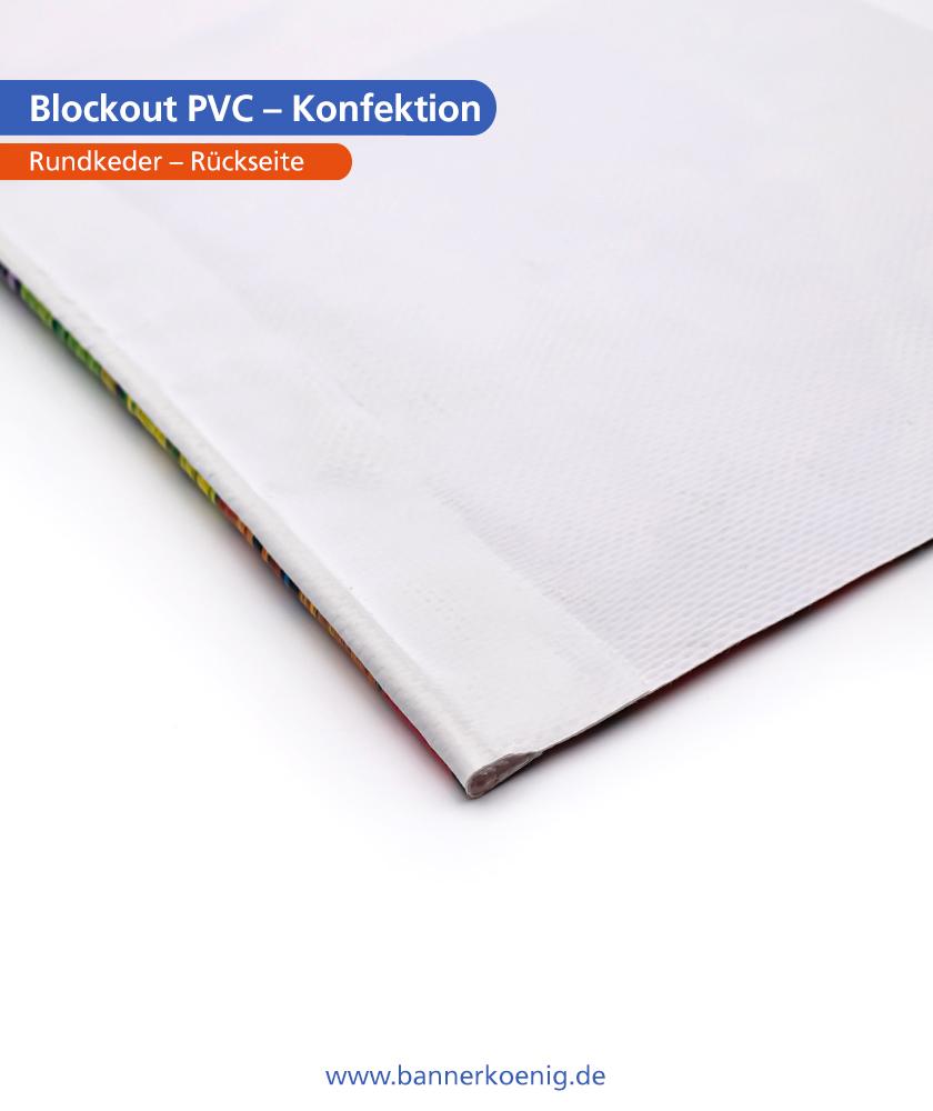 Blockout PVC – Konfektion Rundkeder, Rückseite (einseitiger Druck)