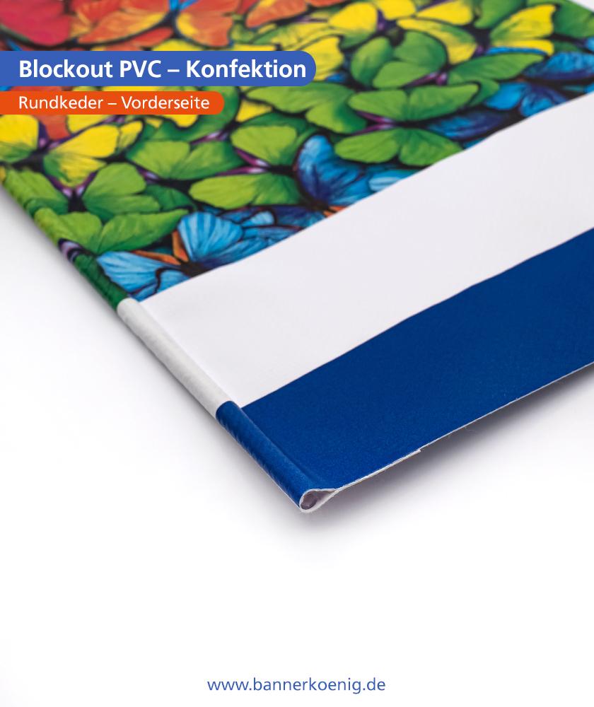 Blockout PVC – Konfektion Rundkeder, Vorderseite