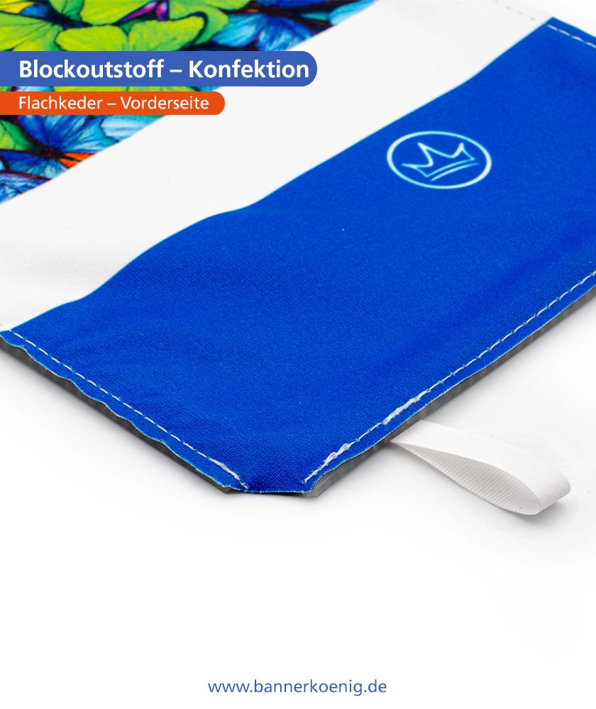 Blockoutstoff – Konfektion Flachkeder, Vorderseite